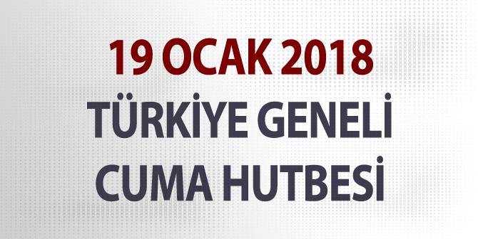 19 Ocak 2018 – Türkiye Geneli Cuma Hutbesi
