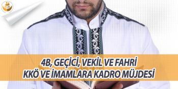 4B, Geçici ve Fahri Kur'an Kursu Öğreticileri ve İmamlara Kadro Müjdesi