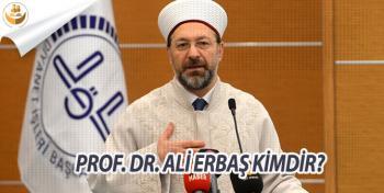 Prof. Dr. Ali Erbaş kimdir? Detaylı Biyografisi