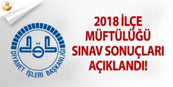 Diyanet, 2018 İlçe Müftülüğü Sınav Sonucu Açıkladı!