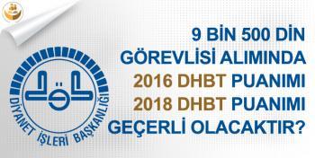 Diyanetin 9500 Personel Alımında 2016 DHBT Puanı Mı Yoksa 2018 DHBT Puanımı Geçerli Olacaktır?
