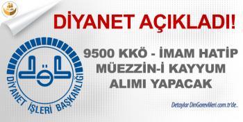 Diyanet, 9500 KKÖ, İmam ve Müezzin Alımı Yapacak!