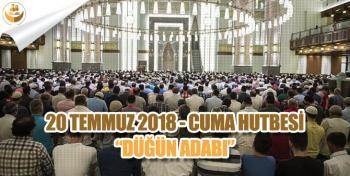 20 Temmuz 2018 – Türkiye Geneli Cuma Hutbesi (Düğün Adabı)