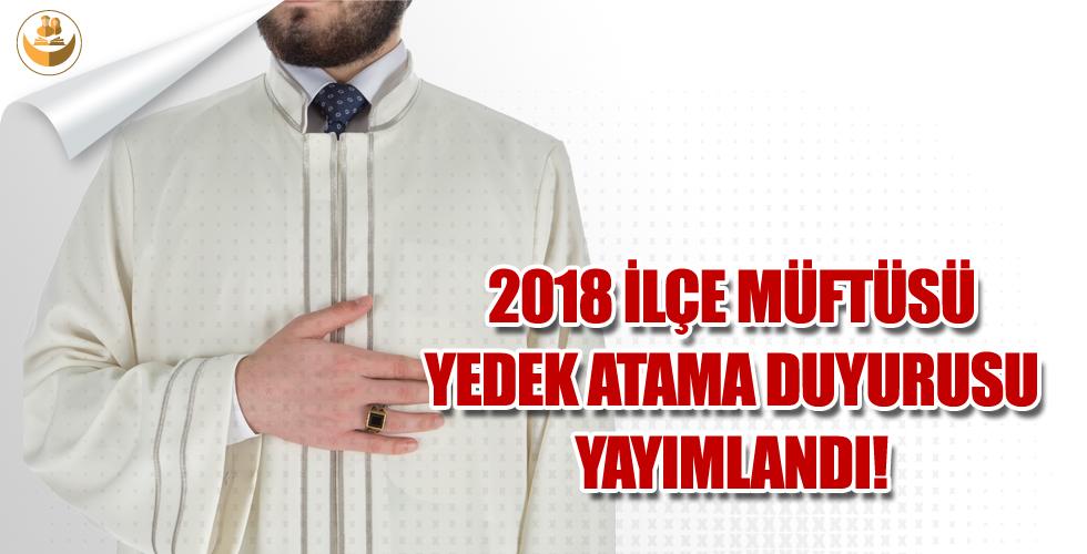 2018 İlçe Müftüsü (Yedek) Atama Duyurusu Yayımlandı