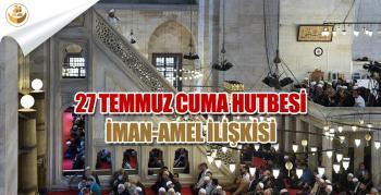 27 Temmuz 2018 – Türkiye Geneli Cuma Hutbesi (İman-Amel İlişkisi)