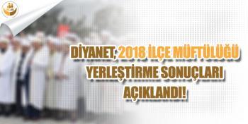 Diyanet, 2018 İlçe Müftülüğü Yerleştirme Sonuçlarını Açıkladı!