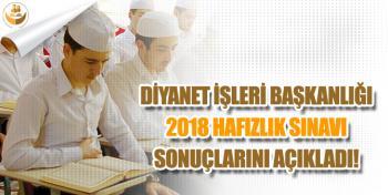 Diyanet İşleri Başkanlığı (DİB) 2018 Hafızlık Sınavı Sonuçlarını Açıkladı!