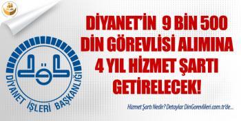 Diyanet'in 9 Bin 500 Din Görevlisi Alımına 4 Yıl Hizmet Şartı Getirilecek!