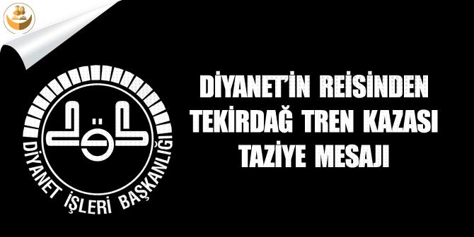 Diyanet'in Reisinden Tekirdağ Tren Kazası Taziye Mesajı