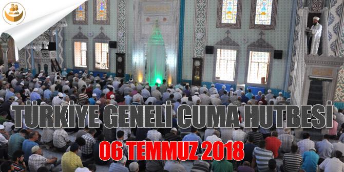 6 Temmuz 2018 – Türkiye Geneli Cuma Hutbesi (Allah'ın Rızasına Ulaştıran Salih Ameller)