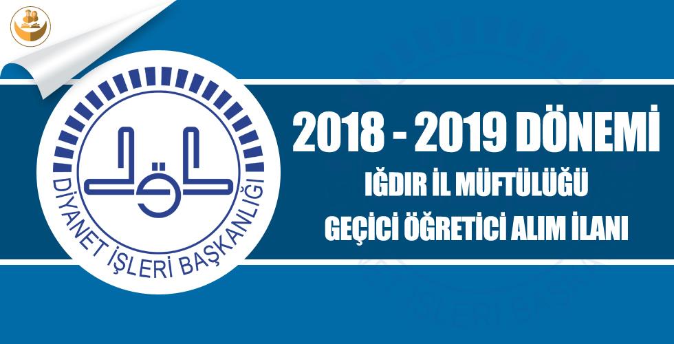 Iğdır İl Müftülüğü 2018-2019 Eğitim Yılı Geçici Kur'an Kursu Öğreticisi Alımı