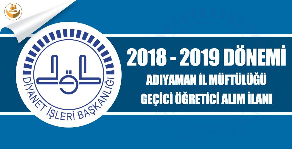 Adıyaman İl Müftülüğü 2018-2019 Eğitim Yılı Geçici Kur'an Kursu Öğreticisi Alımı