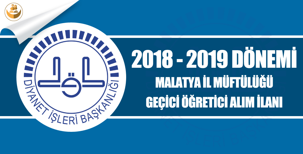 Malatya İl Müftülüğü 2018-2019 Eğitim Yılı Geçici Kur'an Kursu Öğreticisi Alımı