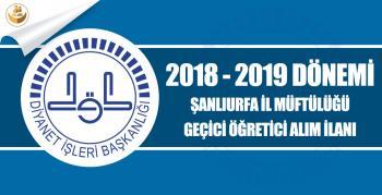 Şanlıurfa İl Müftülüğü 2018-2019 Eğitim Yılı Geçici Kur'an Kursu Öğreticisi Alımı
