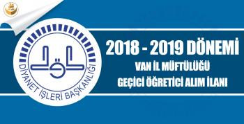 Van İl Müftülüğü, 2018-2019 İl Müftülüğü Geçici Kur'an Kursu Öğreticisi Alımı
