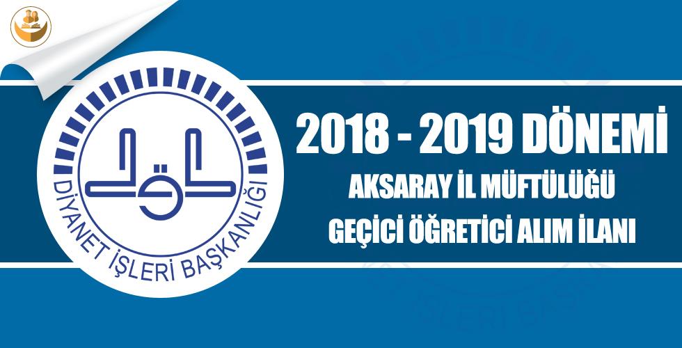 Aksaray İl Müftülüğü, 2018-2019 Dönemi Geçici Kur'an Kursu Öğreticisi Alımı