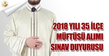 2018 Yılı 35 İlçe Müftüsü Alımı Sınav Duyurusu Yayımlandı