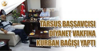 Tarsus Cumhuriyet Başsavcısı Mehmet Sabri KILIÇ Türkiye Diyanet Vakfı'na Kurban Bağışı Yaptı