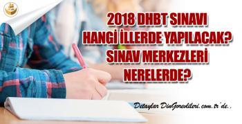 2018 DHBT Sınavı Hangi İllerde Yapılacak? Sınav Merkezleri Nerelerde?