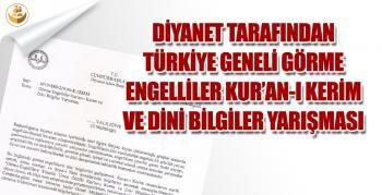 Diyanet Tarafından Türkiye Geneli Görme Engelliler Kur'an-ı Kerim ve Dini Bilgiler Yarışması