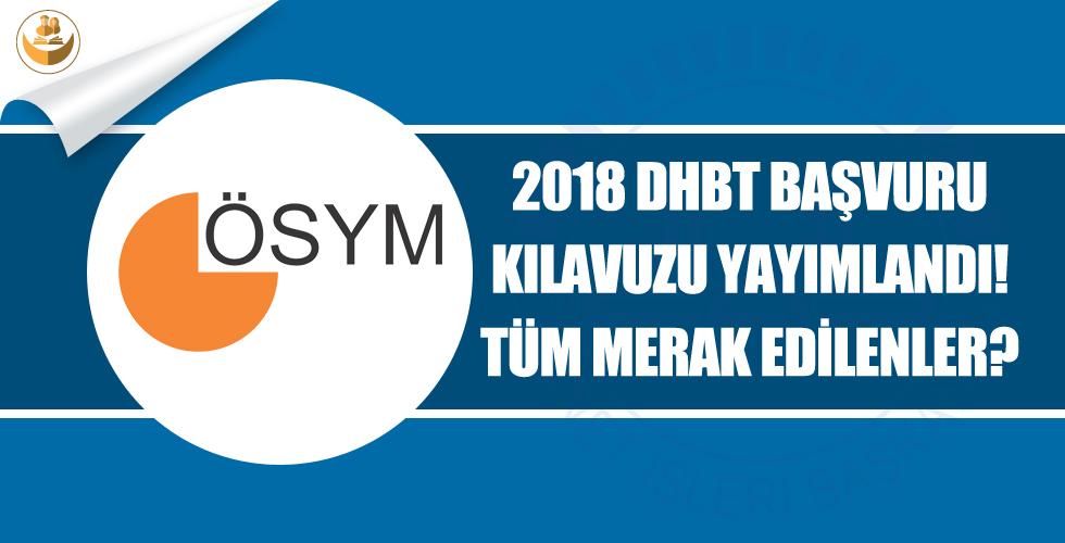 2018 DHBT (Ortaöğretim,Ön Lisans, Lisans) Başvuru Kılavuzu Yayımlanmıştır! Başvuru Tarihleri Nedir? Sınav Ne Zaman?