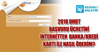 2018 DHBT Başvuru Ücreti İnternetten Banka/Kredi Kartı İle Nasıl Ödenir?