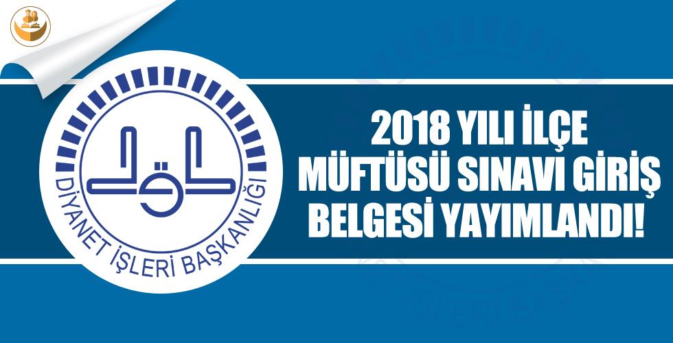 Diyanet, 2018 Yılı İlçe Müftülüğü Sınav Giriş Belgesi Yayımladı!
