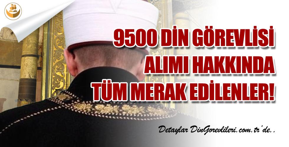 9500 Kur'an Kursu Öğreticisi, İmam ve Müezzin Alımı Hakkında Tüm Merak Edilenler