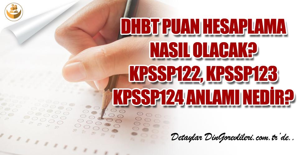 DHBT Puan Hesaplama Nasıl Olacak? KPSSP122, KPSSP123 ve KPSSP124 Ne Anlama Geliyor?