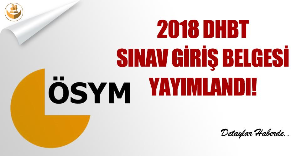 2018 DHBT Sınav Giriş Belgesi Yayımlandı!