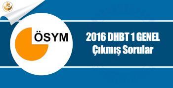 2016 DHBT-1 Genel (Lisans,Ön Lisans ve Ortaöğretim) Çıkmış Soruları