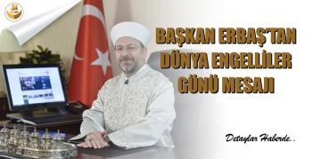 Başkan Erbaş'tan 3 Aralık Dünya Engelliler Günü Mesajı