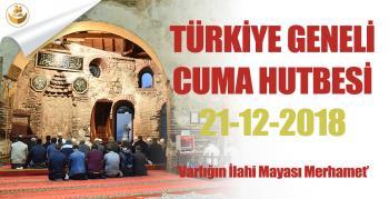 """21 Aralık 2018 – Türkiye Geneli Cuma Hutbesi : """"Varlığın İlahi Mayası Merhamet"""""""