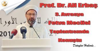 Prof. Dr. Ali Erbaş, 3. Avrasya Fetva Meclisi Toplantısında Konuştu