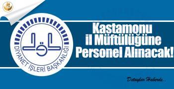 Kastamonu İl Müftülüğüne Personel Alınacak!