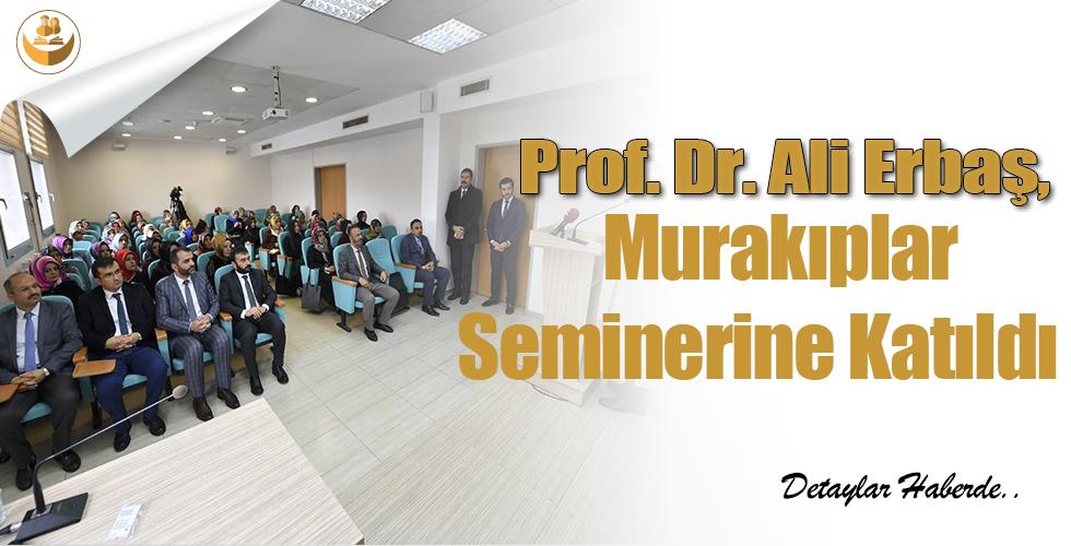 Prof. Dr. Ali Erbaş, Murakıplar Seminerine Katıldı