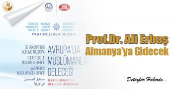 Prof. Dr. Ali Erbaş Almanya'ya Gidecek