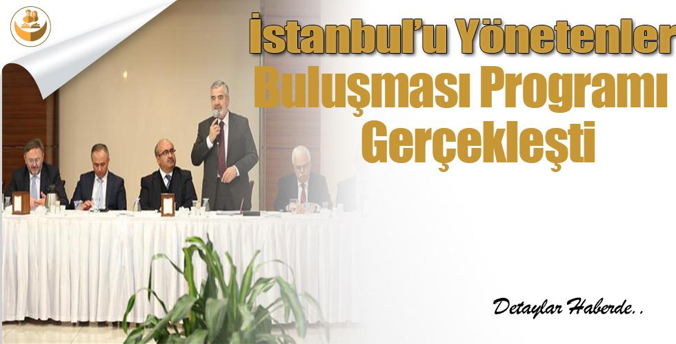 İstanbul'u Yönetenler Buluşması Programı Gerçekleşti