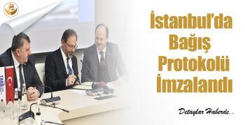 İstanbul'da Bağış Protokolü İmzalandı