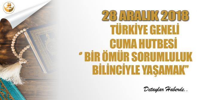 """28 Aralık 2018 Türkiye Geneli Cuma Hutbesi (""""Bir Ömür Sorumluluk Bilinciyle Yaşamak"""" )"""