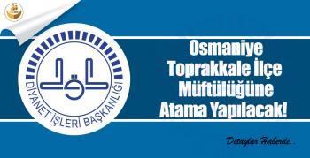 Osmaniye Toprakkale İlçe Müftülüğüne Atama Yapılacak!
