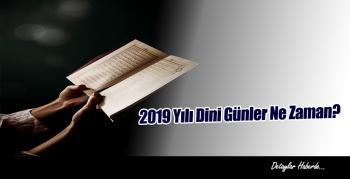 2019 Yılı Dini Günler Ne Zaman? Kandiller ve Bayramlar Hangi Günler?