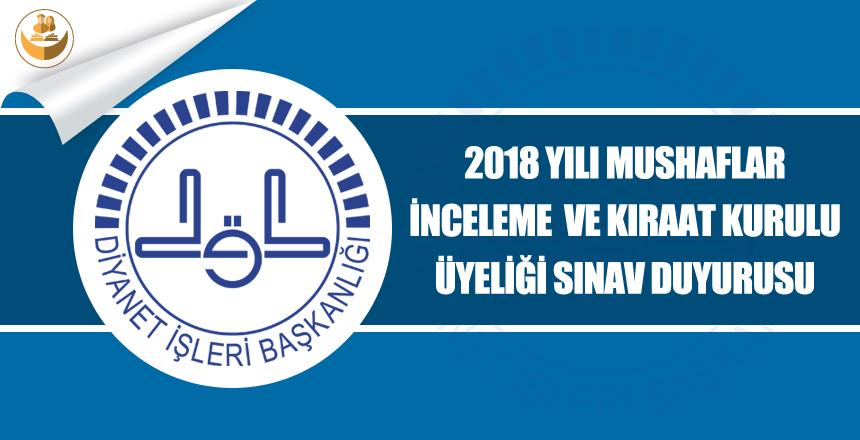 2018 Yılı Mushafları İnceleme ve Kıraat Kurulu Üyeliği Sınav Duyuru Yayımlandı!