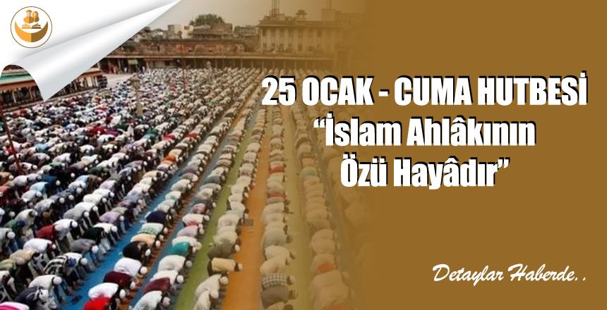 """25 Ocak 2019 Türkiye Geneli Cuma Hutbesi """"İslam Ahlâkının Özü Hayâdır"""""""