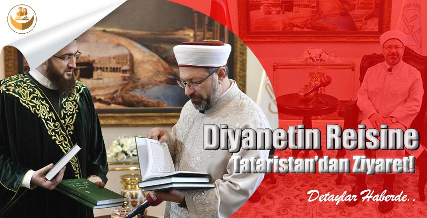 Diyanetin Reisine Tataristan'dan Ziyaret