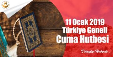 11 Ocak 2019 Türkiye Geneli Cuma Hutbesi (İnsanın Kemal Yolculuğu : İslam, İman Ve İhsan)
