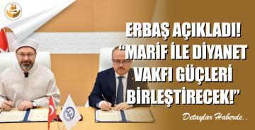 """Erbaş Açıkladı! """"Türkiye Diyanet Vakfı ve Türkiye Maarif Vakfı Güçlerini Birleştirecek"""""""