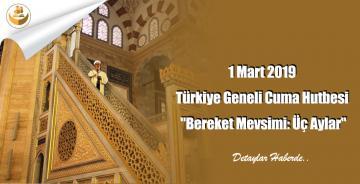 """1 Mart 2019 Türkiye Geneli Cuma Hutbesi """"Bereket Mevsimi: Üç Aylar"""""""