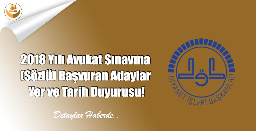 2018 Yılı Avukat Sınavına (Sözlü) Başvuran Adaylar Yer ve Tarih Duyurusu!
