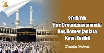 2019 Yılı Hac Organizasyonunda Boş Kontenjanlara Kayıt Tarihi!